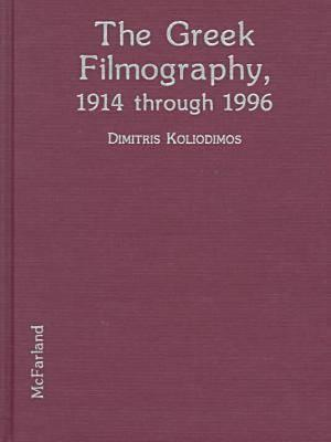 The Greek Filmography, 1914 Through 1996