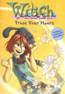 W.I.T.C.H. #24: Trust Your Heart (Novelization)