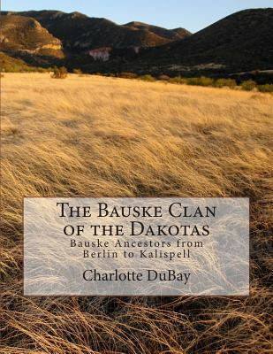 The Bauske Clan of the Dakotas