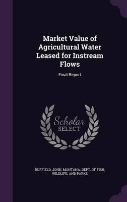 Market Value of Agricultural Water Leased for Instream Flows