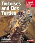 Tortoises and Box Turtles Complete Owner's Manual