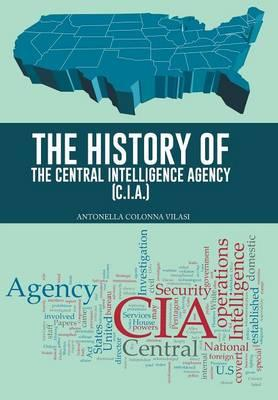The History of the Central Intelligence Agency (C.i.a.)