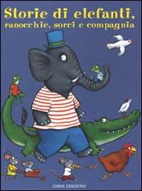 Storie di elefanti, ranocchie, sorci e compagnia