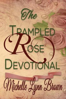 The Trampled Rose Devotional