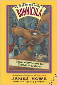 Howie Monroe and the Doghouse of Doom