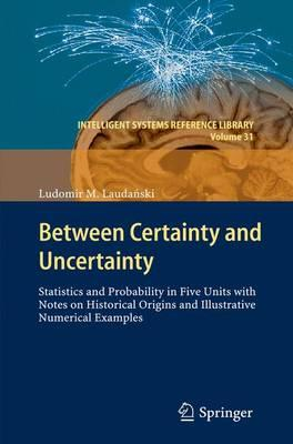 Between Certainty and Uncertainty