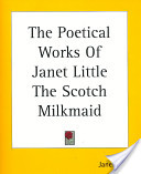 The Poetical Works Of Janet Little The Scotch Milkmaid