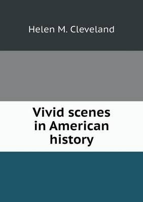 Vivid Scenes in American History