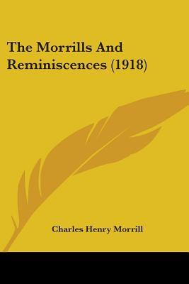 The Morrills and Reminiscences (1918)