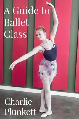 A Guide to Ballet Class