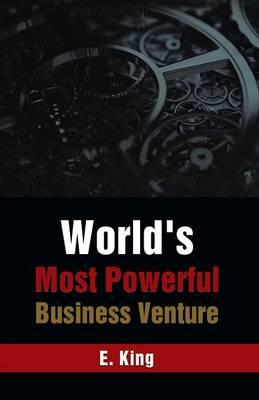 World's Most Powerful Business Venture