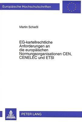 EG-KARTELLRECHTLICHE ANFORDERUNGEN AN DIE EUROPAISCHE NORMUNGSORGANISATIONEN CEN