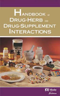 Mosby's Handbook of Drug-Herb and Drug-Supplement Interactions, 1e