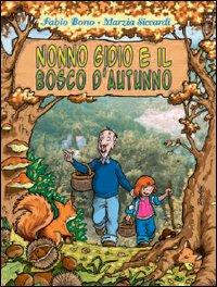 Nonno Gidio e il bosco d'autunno
