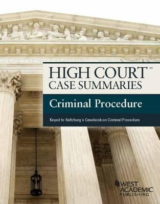 High Court Case Summaries, Criminal Procedure, Keyed to Saltzburg