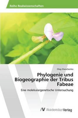 Phylogenie und Biogeographie der Tribus Fabeae