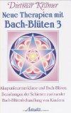 Neue Therapien mit Bach-Blüten, Bd.3, Akupunkturmeridiane und Bach-Blüten, Beziehungen der Schienen zueinander, Bach-Blütenbehandlung von Kindern