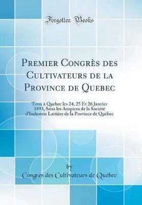 Premier Congrès des Cultivateurs de la Province de Quebec
