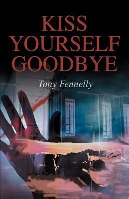 Kiss Yourself Goodbye