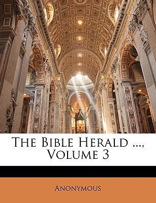 The Bible Herald, Volume 3