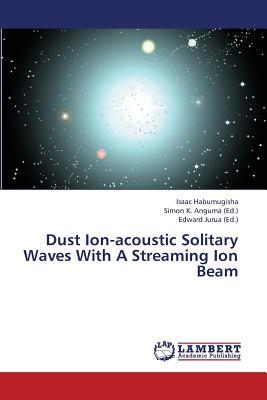 Dust Ion-acoustic Solitary Waves With A Streaming Ion Beam