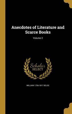 ANECDOTES OF LITERATURE & SCAR