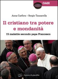 Il cristiano tra potere e mondanità. 15 malattie secondo papa Francesco