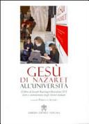 Gesù di Nazareth all'università. Il libro di Joseph Ratzinger-Benedetto XVI letto e commentato negli atenei italiani