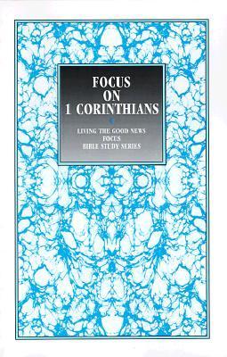 Focus on 1 Corinthians