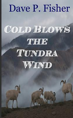 Cold Blows the Tundra Wind