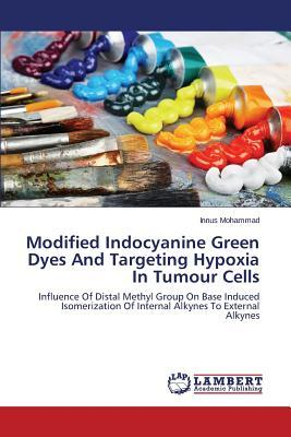 Modified Indocyanine Green Dyes And Targeting Hypoxia In Tumour Cells