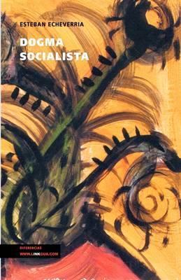 Dogma socialista/ Socialist Dogma