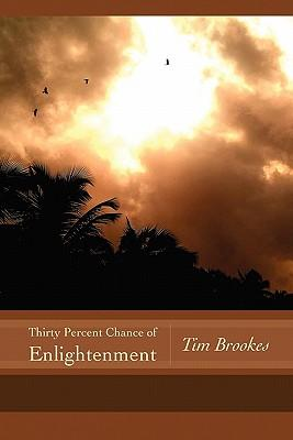 Thirty Percent Chance of Enlightenment