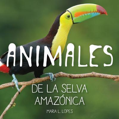 Animales de la selva Amazonica