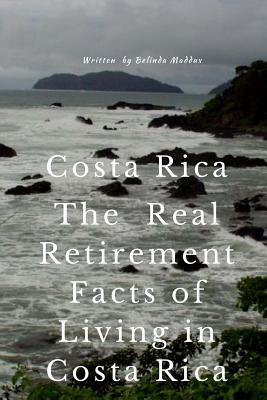 Costa Rica The Real Retirement Facts of Living in Costa Rica