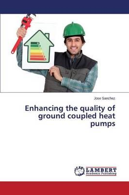 Enhancing the quality of ground coupled heat pumps