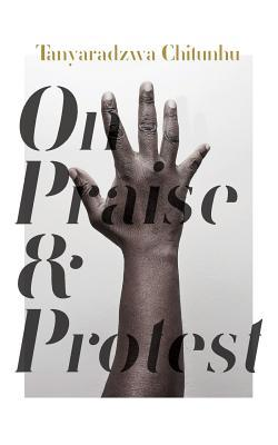 On Praise and Protest