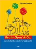 Brain-Gym & Co., kinderleicht ans Kind gebracht