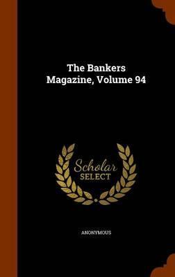 Bankers Magazine, Volume 94