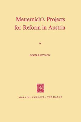 Metternich's Projects for Reform in Austria