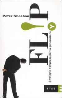 Flip. Strategie d'impresa per la generazione Y