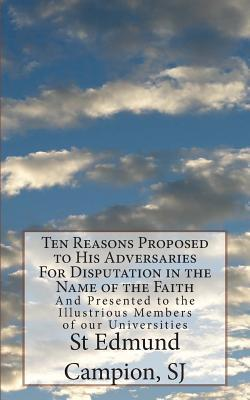 Ten Reasons Proposed to His Adversaries for Disputation in the Name of the Faith
