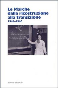 Le Marche dalla ricostruzione alla transizione 1944-1960