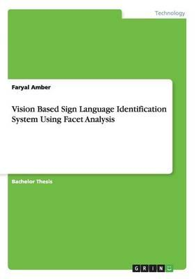 Vision Based Sign Language Identification System Using Facet Analysis