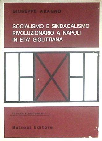 Socialismo e sindacalismo rivoluzionario a Napoli in età giolittiana