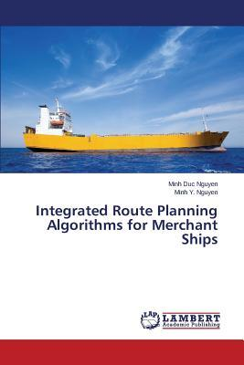 Integrated Route Planning Algorithms for Merchant Ships