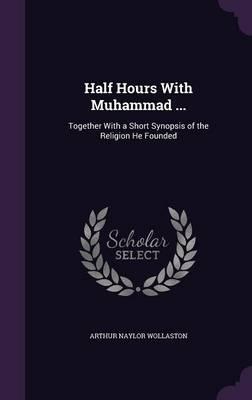 Half Hours with Muhammad ...