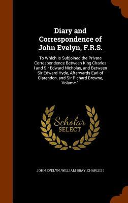 Diary and Correspondence of John Evelyn, F.R.S.