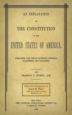 An Explanation of the Constitution of the United States of America