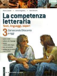 La competenza letteraria. Per le Sccuole superiori. Con e-book. Con espansione online